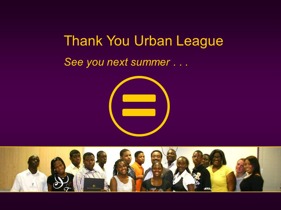 Thank You Urban League See you next summer...