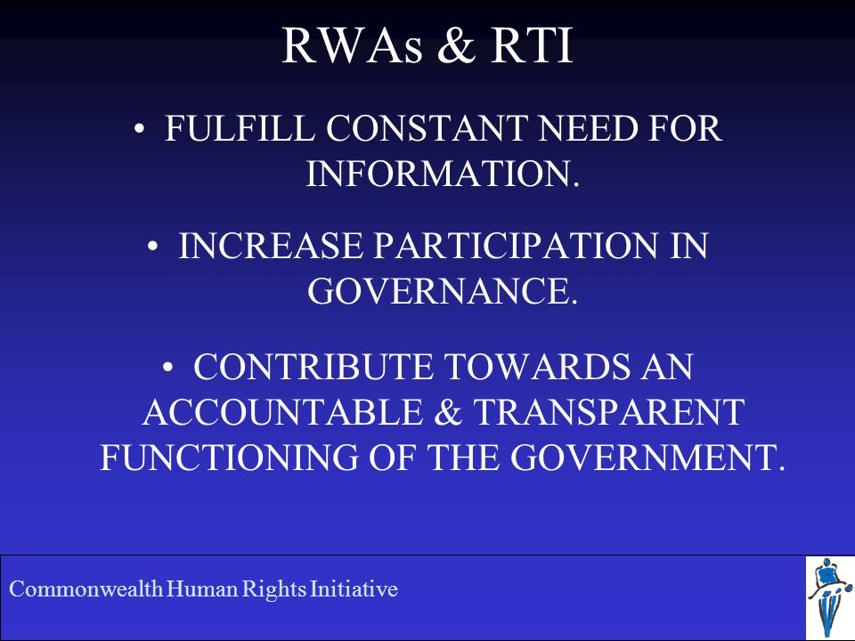 RWAs & RTI FULFILL CONSTANT NEED FOR INFORMATION. INCREASE PARTICIPATION IN GOVERNANCE.