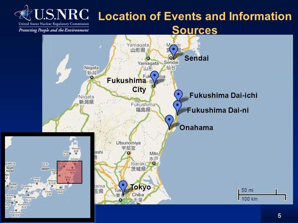 Location of Events and Information Sources 5 Fukushima City Sendai Fukushima Dai-ichi Fukushima Dai-ni Onahama Tokyo