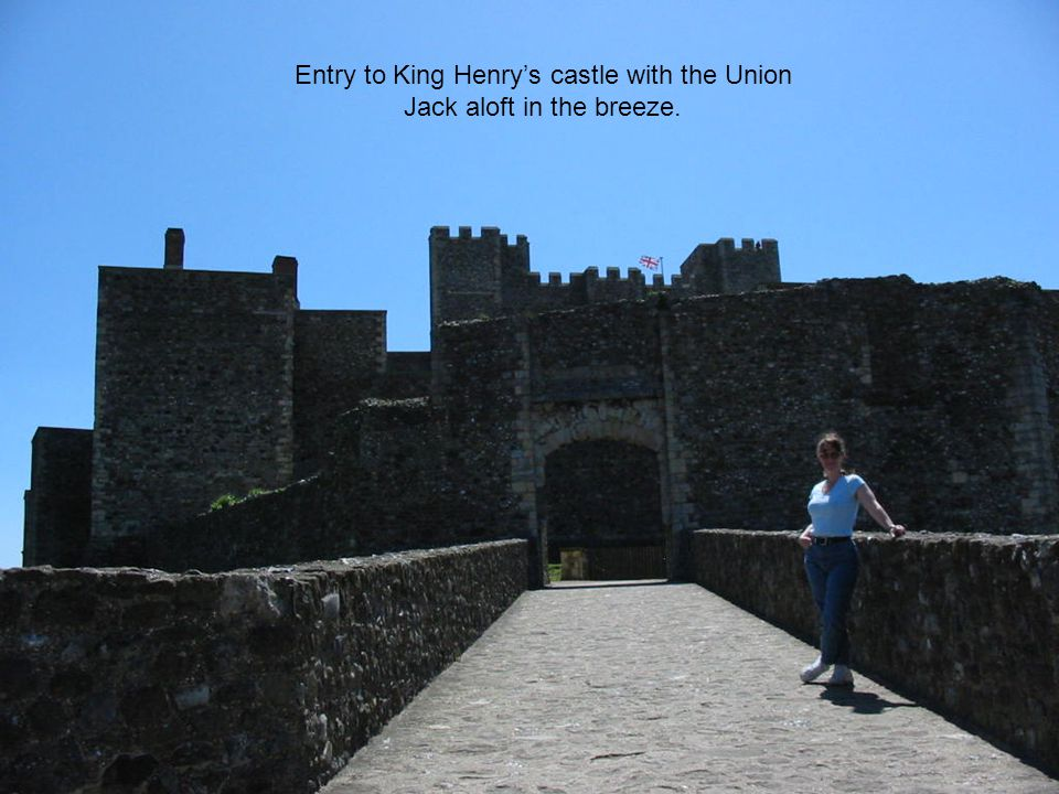 Entry to King Henry's castle with the Union Jack aloft in the breeze.