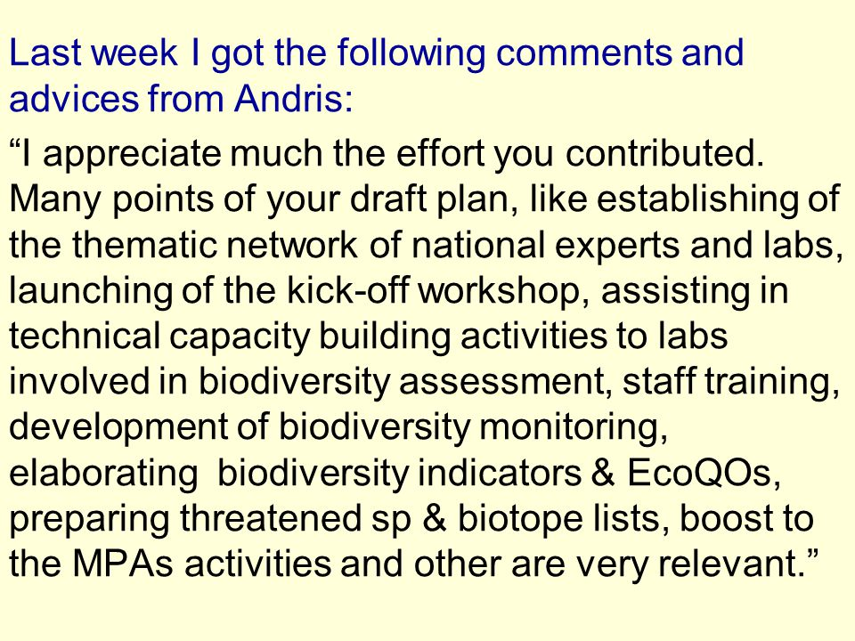 Last week I got the following comments and advices from Andris: I appreciate much the effort you contributed.