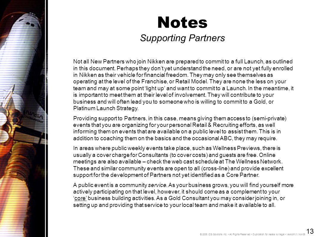 Notes Supporting Partners Not all New Partners who join Nikken are prepared to commit to a full Launch, as outlined in this document.