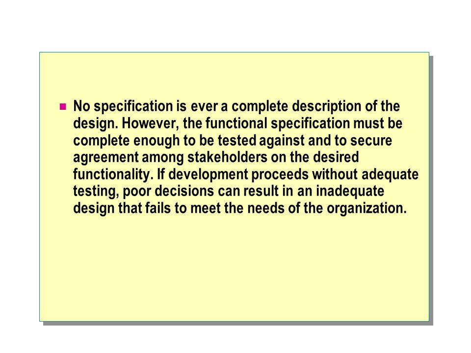 No specification is ever a complete description of the design.