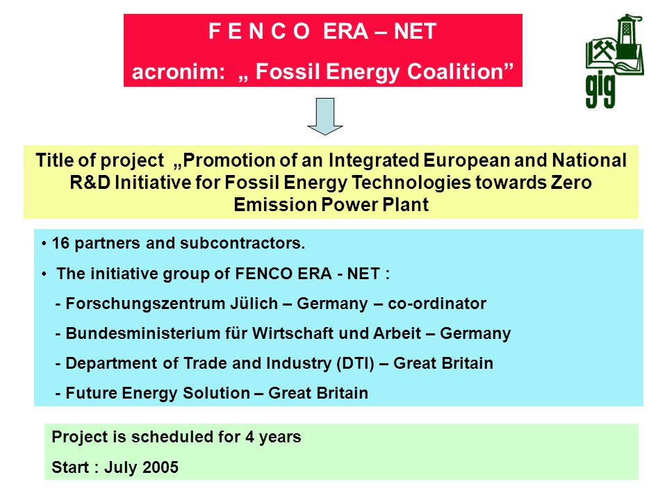 """F E N C O ERA – NET acronim: """" Fossil Energy Coalition"""" Title of project """"Promotion of an Integrated European and National R&D Initiative for Fossil E"""