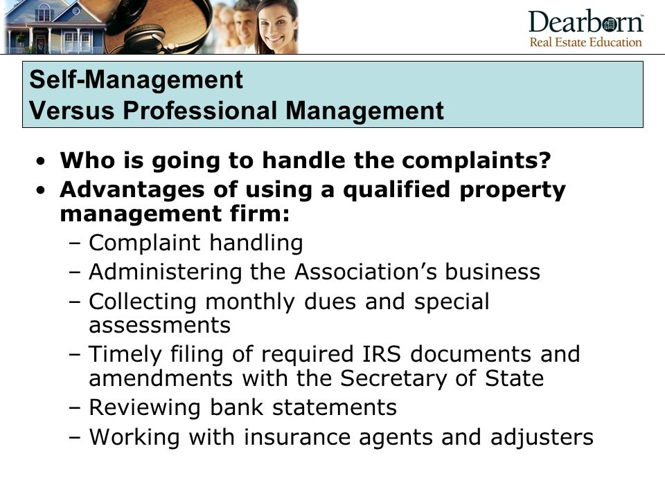 Self-Management Versus Professional Management Who is going to handle the complaints.