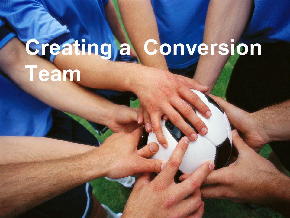 Creating a Conversion Team