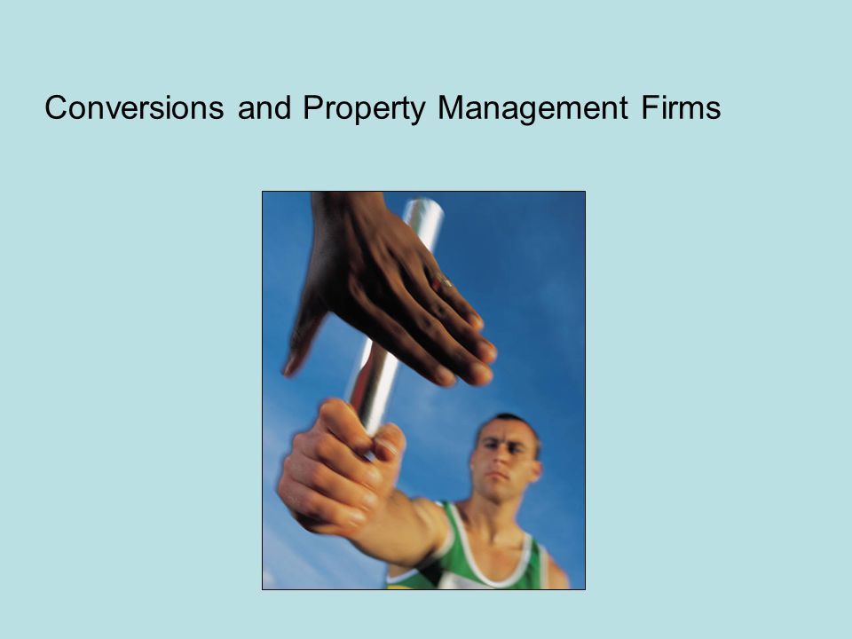 Conversions and Property Management Firms