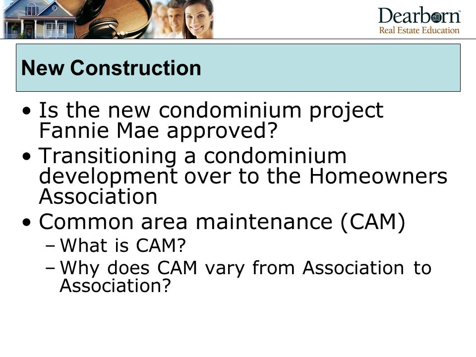 New Construction Is the new condominium project Fannie Mae approved.