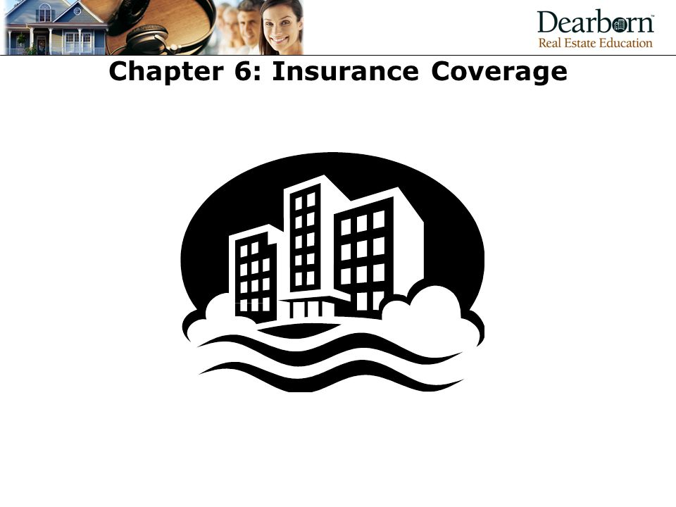 Chapter 6: Insurance Coverage
