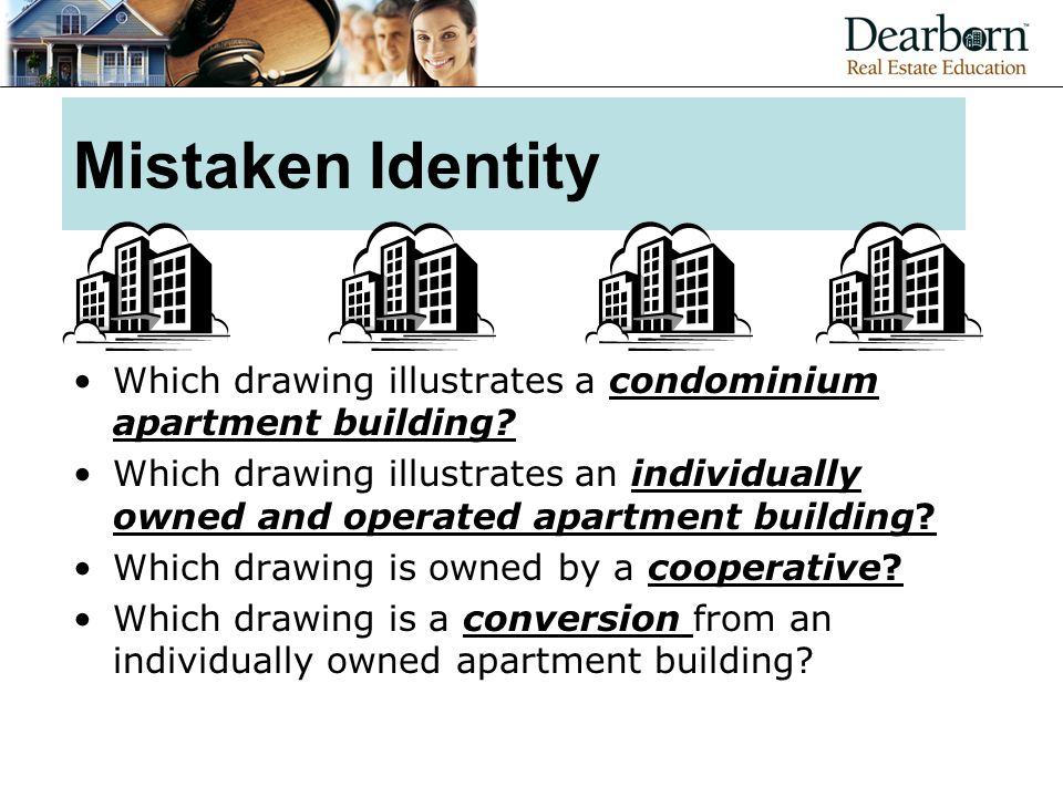 Mistaken Identity Which drawing illustrates a condominium apartment building.