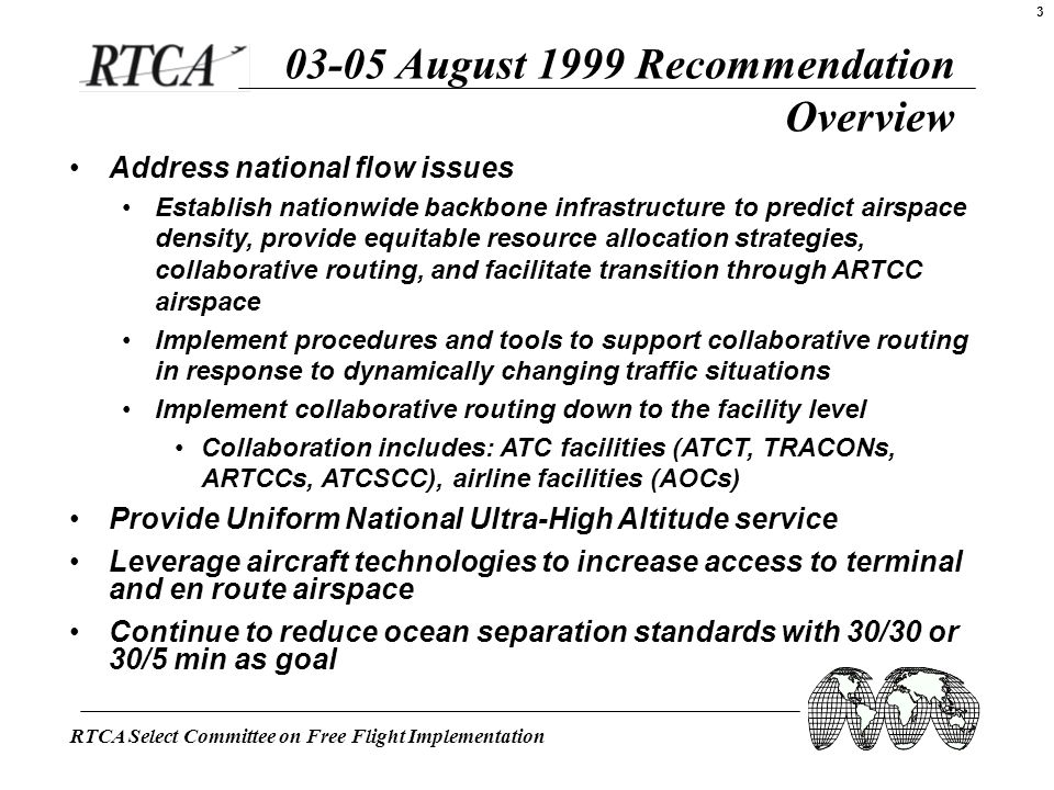 RTCA Select Committee on Free Flight Implementation 3 03-05 August 1999 Recommendation Overview Address national flow issues Establish nationwide back