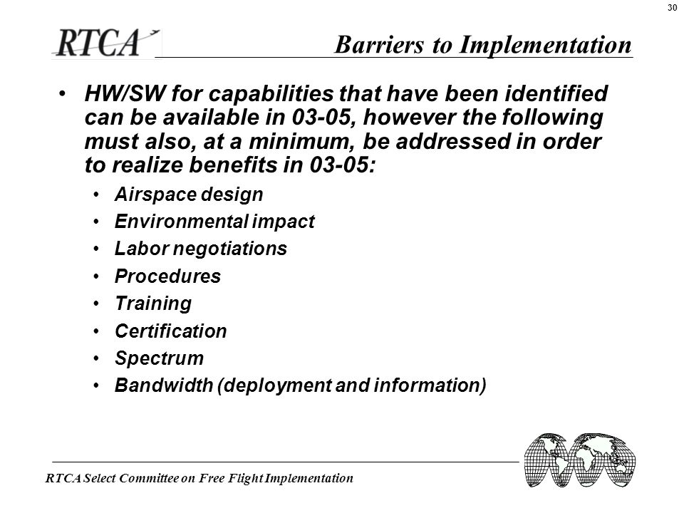 RTCA Select Committee on Free Flight Implementation 30 HW/SW for capabilities that have been identified can be available in 03-05, however the followi