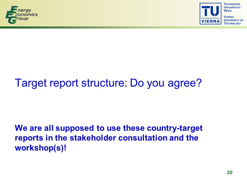 30 Target report structure: Do you agree.