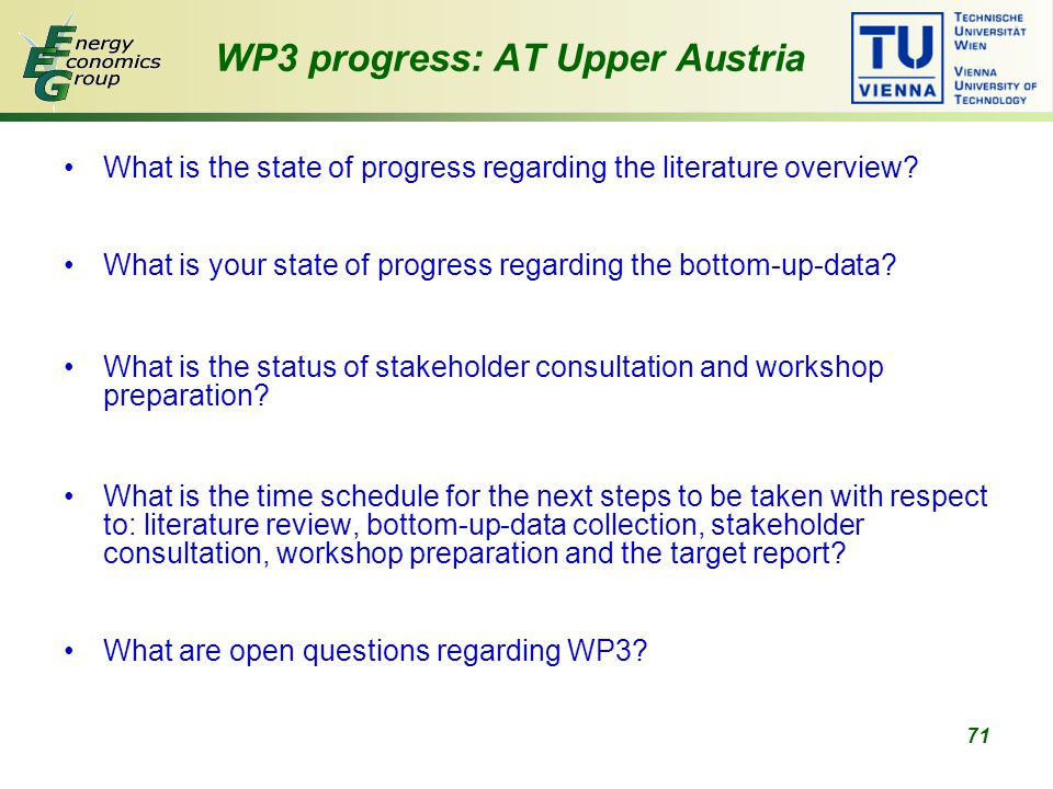 71 WP3 progress: AT Upper Austria What is the state of progress regarding the literature overview.