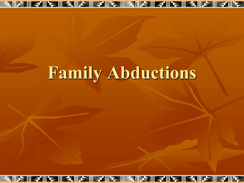 Family Abduction- Definition A family abduction occurs when, in violation of a custody order, or other legitimate custodial rights, a member of the child's family, or someone acting on behalf of a family member, takes or fails to return a child, and the child is concealed or transported out of state with the intent to prevent contact or deprive the caretaker of custodial rights indefinitely or permanently A family abduction occurs when, in violation of a custody order, or other legitimate custodial rights, a member of the child's family, or someone acting on behalf of a family member, takes or fails to return a child, and the child is concealed or transported out of state with the intent to prevent contact or deprive the caretaker of custodial rights indefinitely or permanently