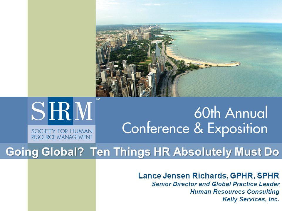 ©SHRM 2007 i2 Technologies is offering to relocate their employees, regardless of nationality, to India.