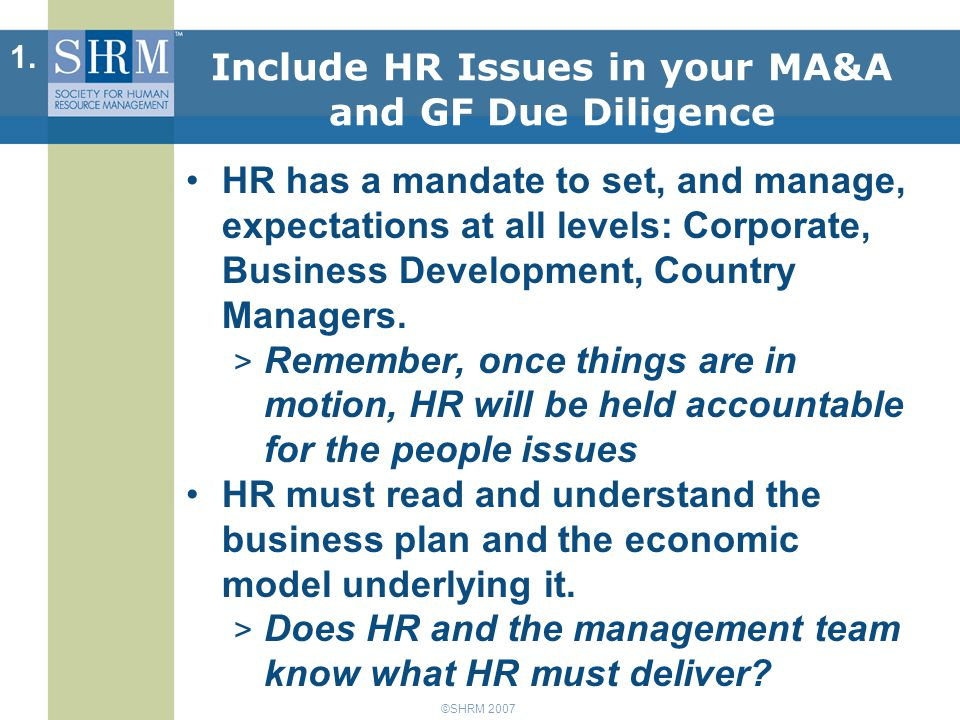 ©SHRM 2007 HR has a mandate to set, and manage, expectations at all levels: Corporate, Business Development, Country Managers.