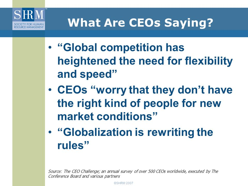 ©SHRM 2007 What Are CEOs Saying.