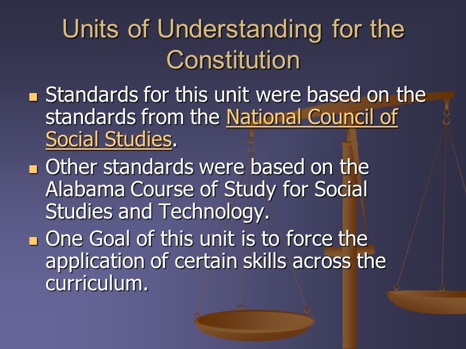 Units of Understanding for the Constitution Standards for this unit were based on the standards from the National Council of Social Studies.