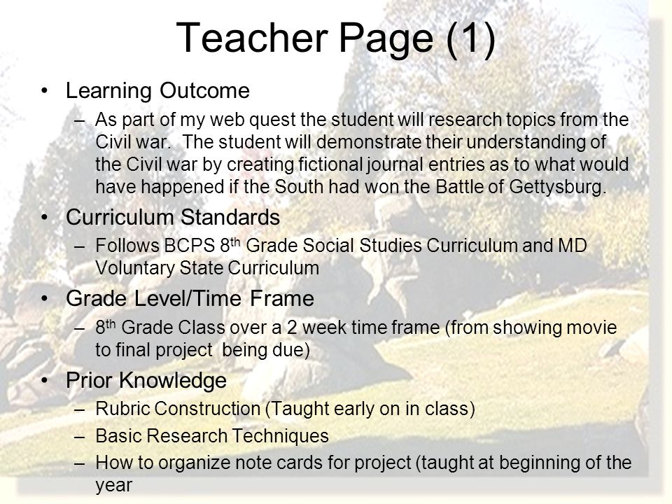 Teacher Page (1) Learning Outcome –As part of my web quest the student will research topics from the Civil war.