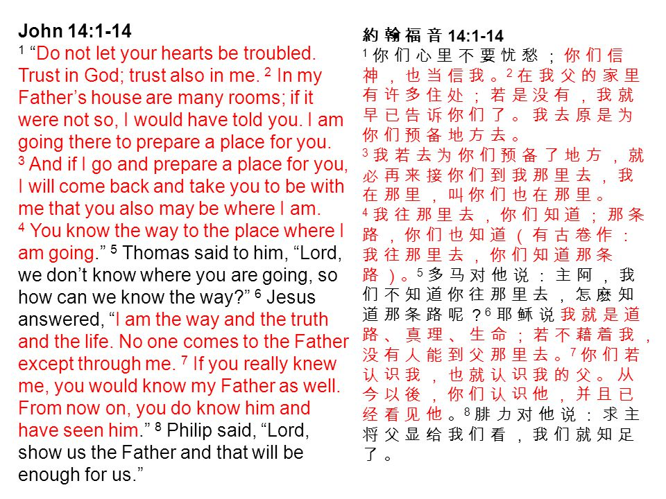 John 14:1-14 1 Do not let your hearts be troubled.