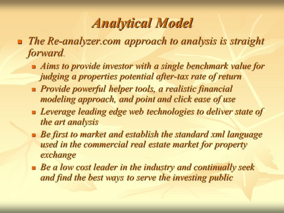 Analytical Model The Re-analyzer.com approach to analysis is straight forward.