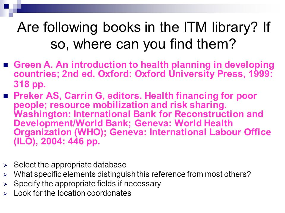 Are following books in the ITM library. If so, where can you find them.