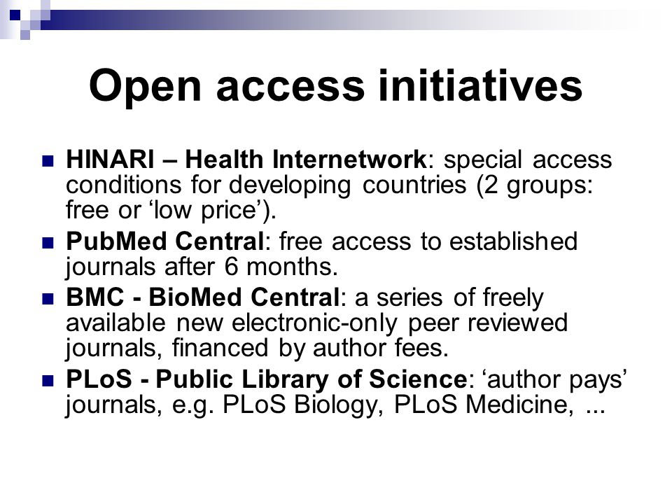 Open access initiatives HINARI – Health Internetwork: special access conditions for developing countries (2 groups: free or 'low price').