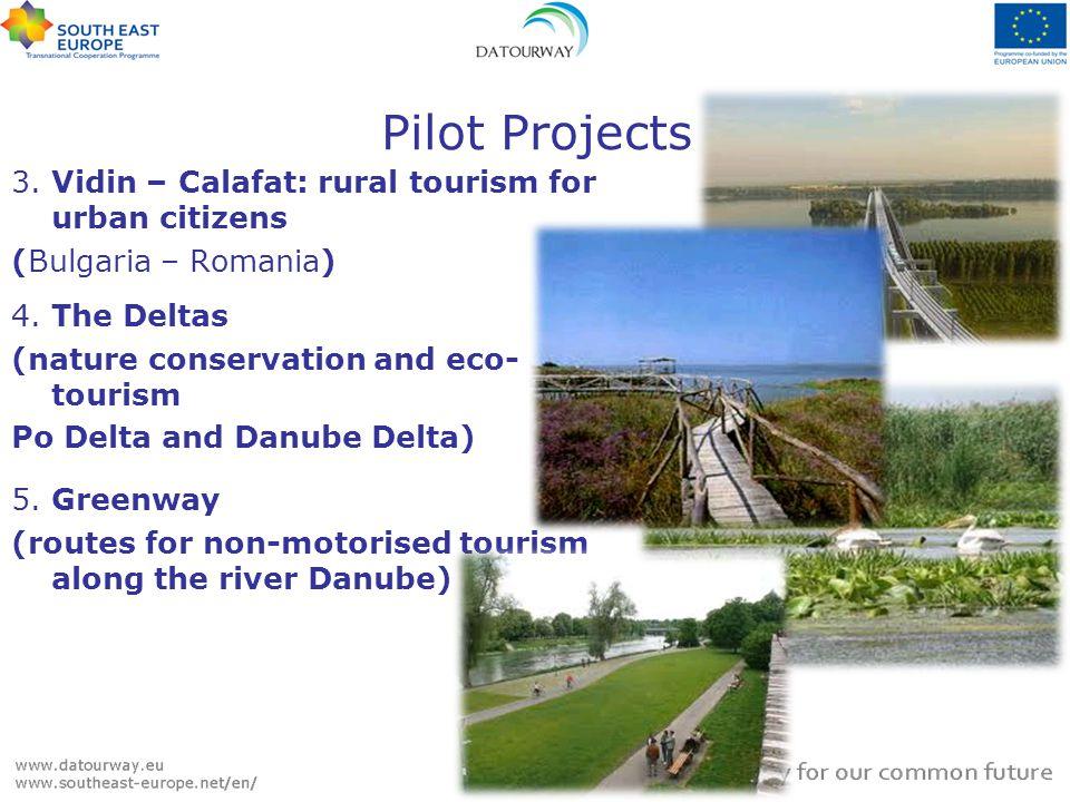 Pilot Projects 3. Vidin – Calafat: rural tourism for urban citizens (Bulgaria – Romania) 4. The Deltas (nature conservation and eco- tourism Po Delta