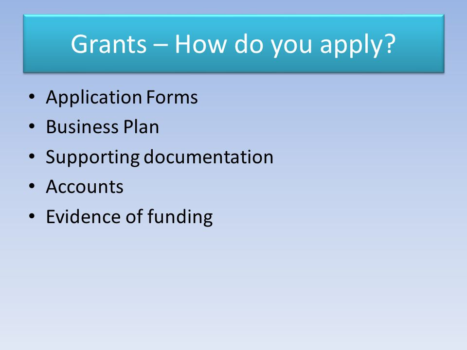 Grants – How do you apply.