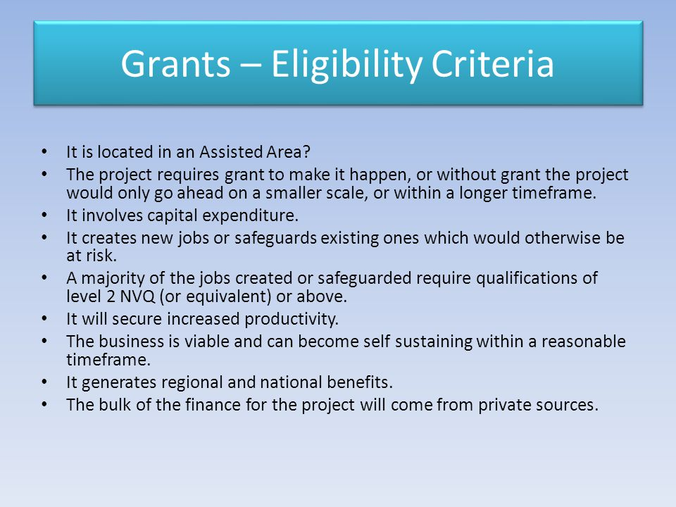 Grants – Eligibility Criteria It is located in an Assisted Area.