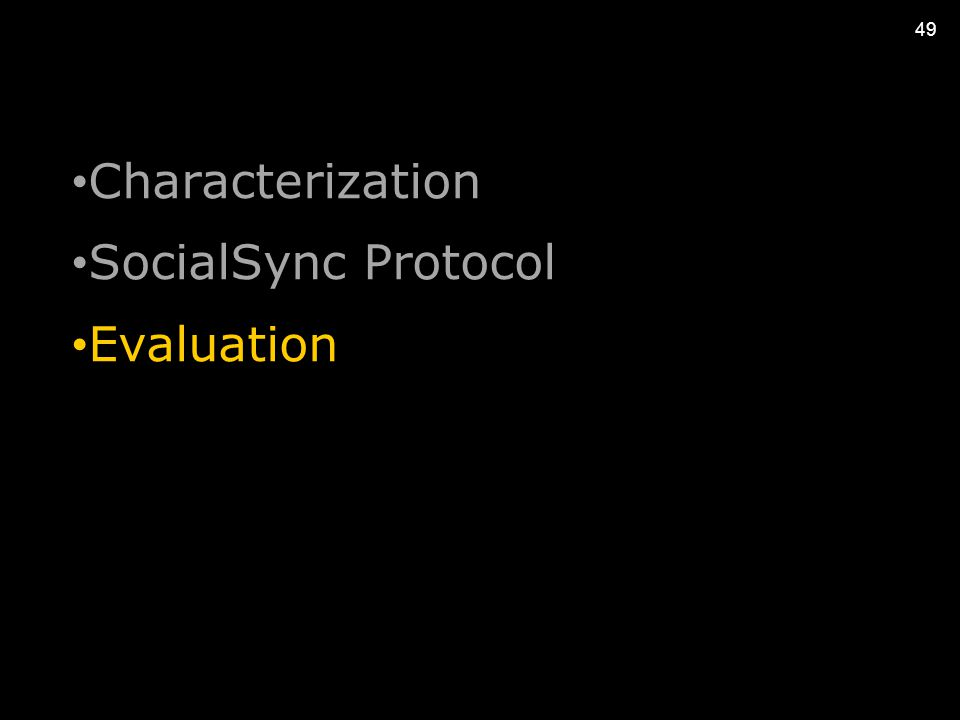 49 Characterization SocialSync Protocol Evaluation
