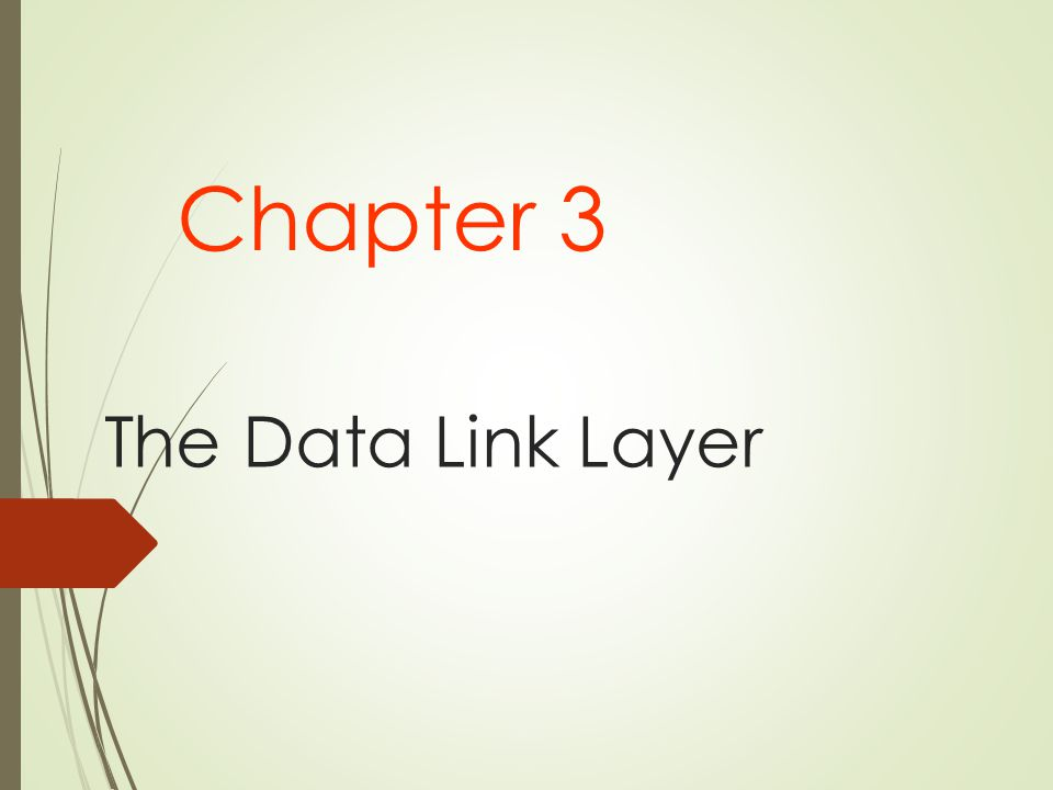 The Data Link Layer Chapter 3
