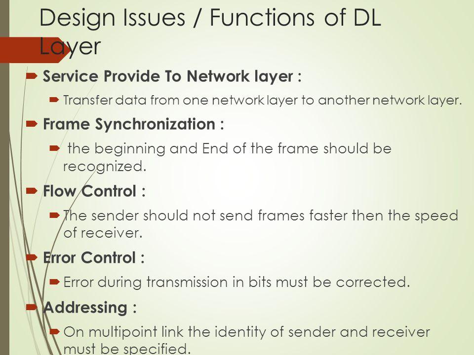 Flow Control  Handles mismatch between sender's and receiver's speed.