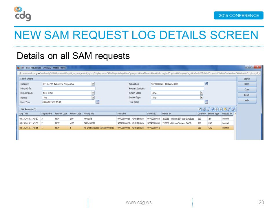 Details on all SAM requests NEW SAM REQUEST LOG DETAILS SCREEN 20www.cdg.ws