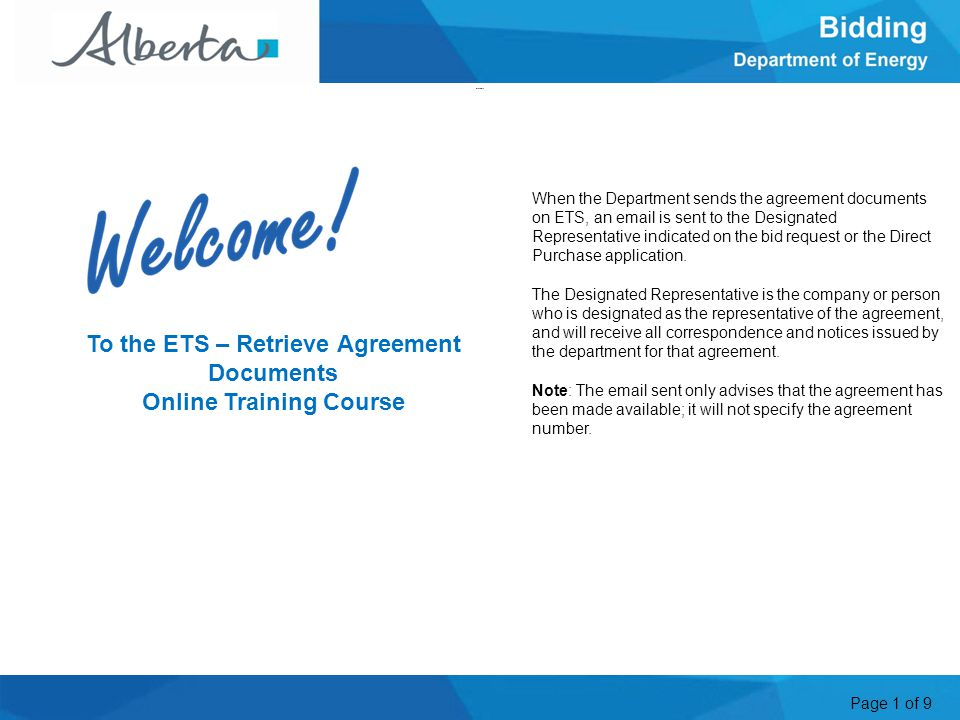 Page 1 of 9 When the Department sends the agreement documents on ETS, an email is sent to the Designated Representative indicated on the bid request o