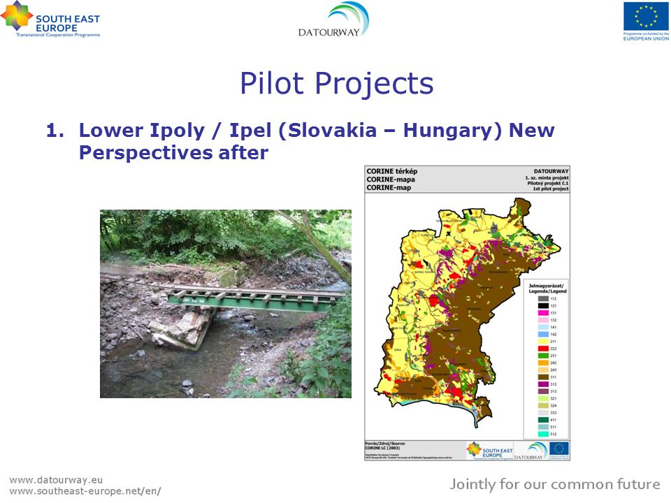 Pilot Projects 1.Lower Ipoly / Ipel (Slovakia – Hungary) New Perspectives after