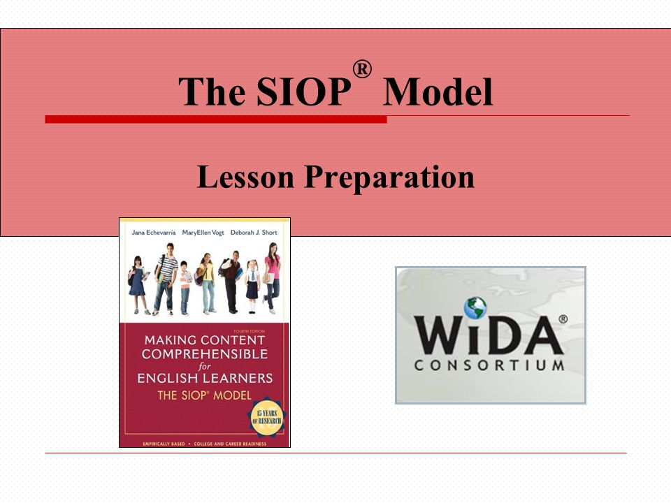 The SIOP ® Model Lesson Preparation
