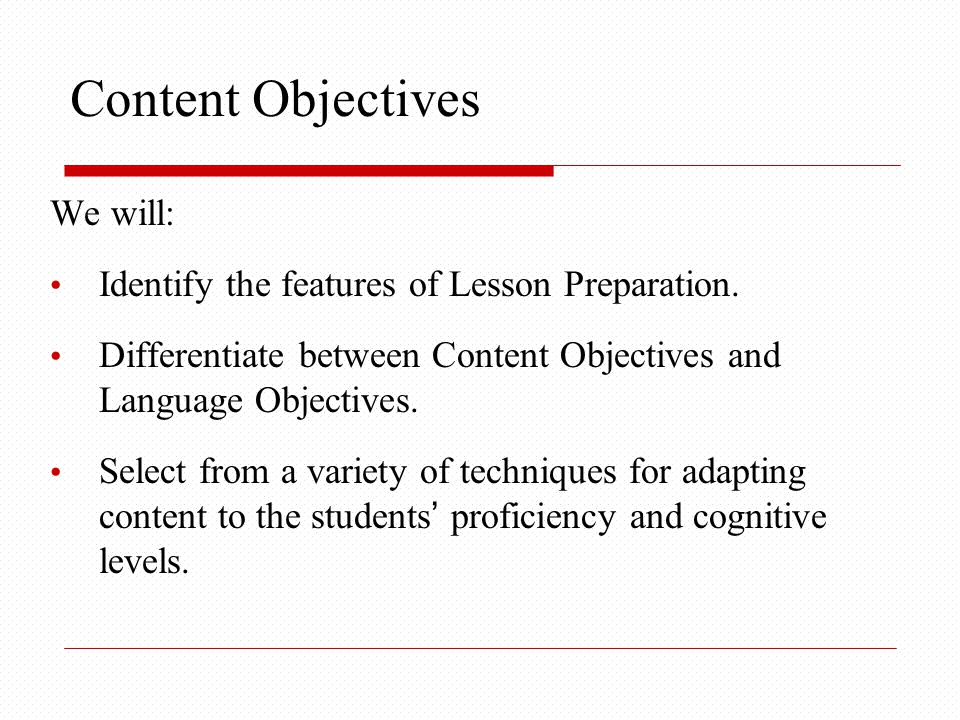 Content Objectives We will: Identify the features of Lesson Preparation.