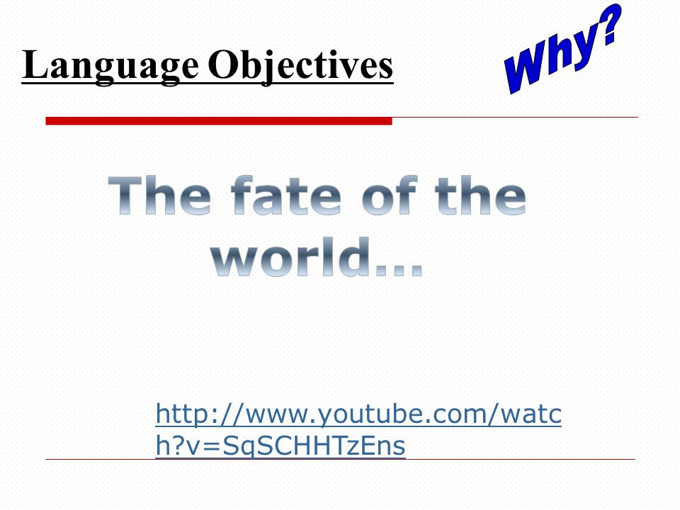 Language Objectives http://www.youtube.com/watc h?v=SqSCHHTzEns