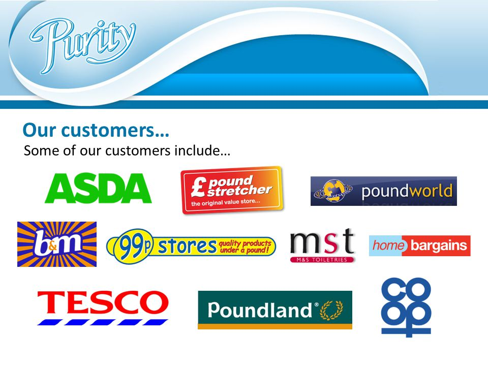 Our customers… Some of our customers include…