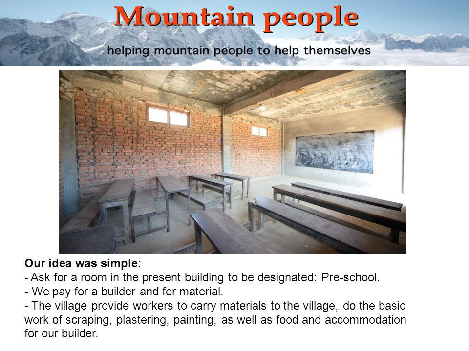 Our idea was simple: - Ask for a room in the present building to be designated: Pre-school.