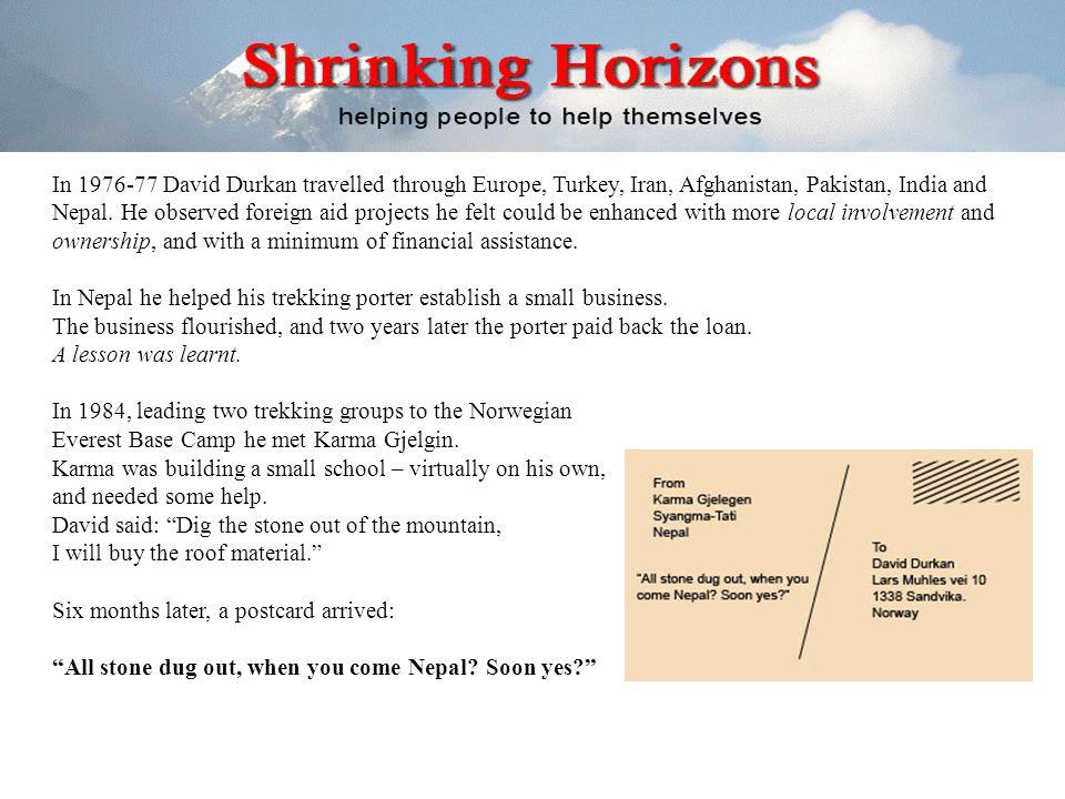 In 1976-77 David Durkan travelled through Europe, Turkey, Iran, Afghanistan, Pakistan, India and Nepal.
