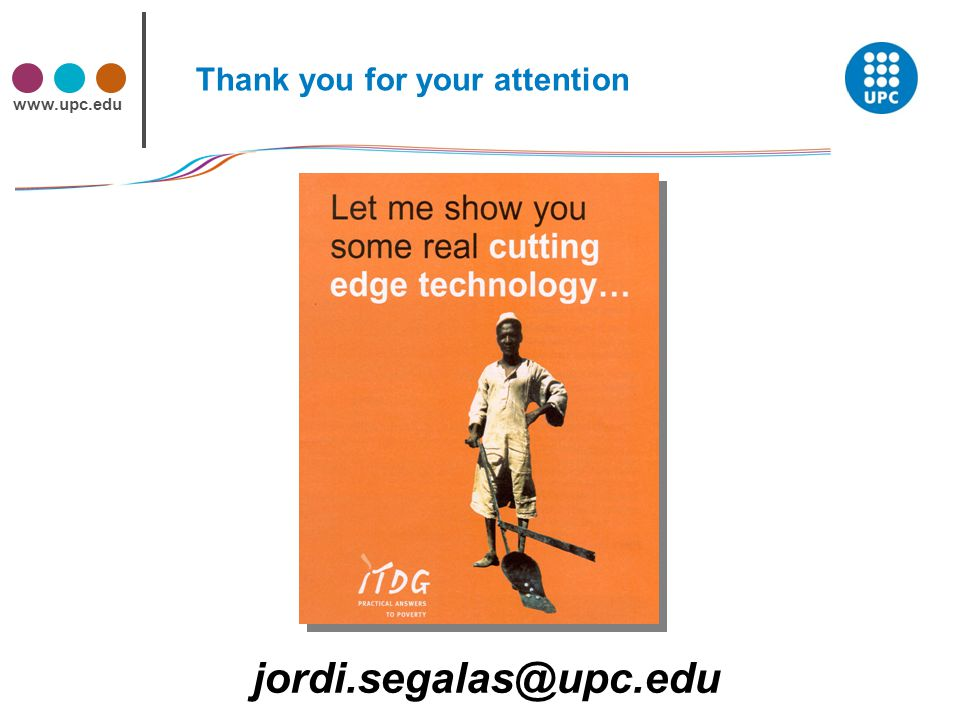 www.upc.edu Thank you for your attention jordi.segalas@upc.edu