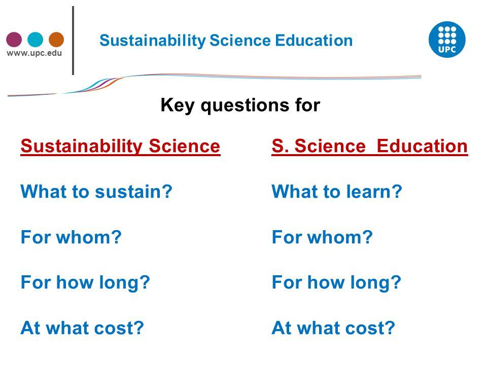 www.upc.edu Sustainability Science What to sustain.