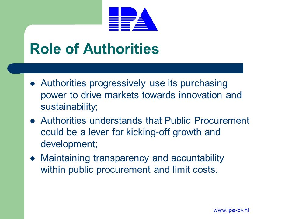 www.ipa-bv.nl Do Authorities understand the cost of Public Procurement .