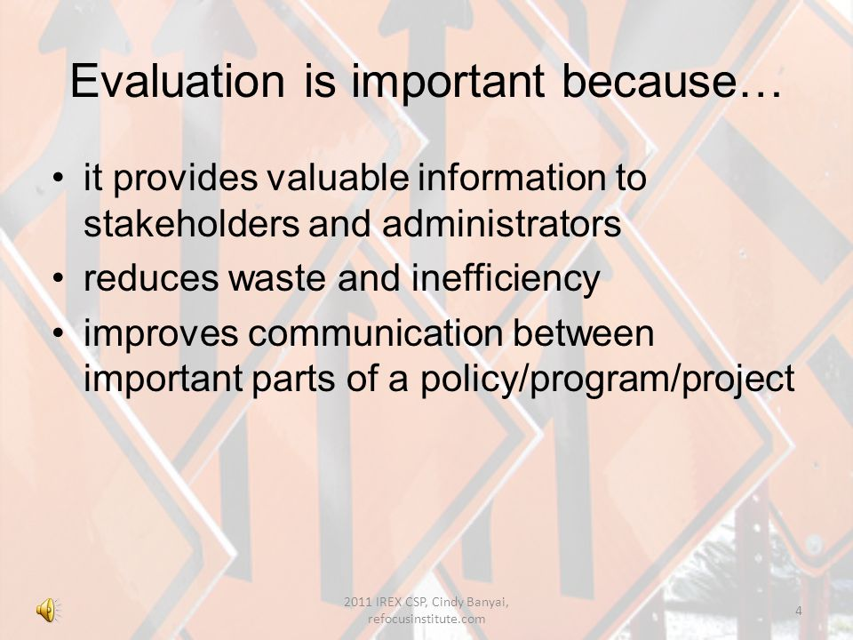 SIGNIFICANCE OF EVALUATION 2011 IREX CSP, Cindy Banyai, refocusinstitute.com 3
