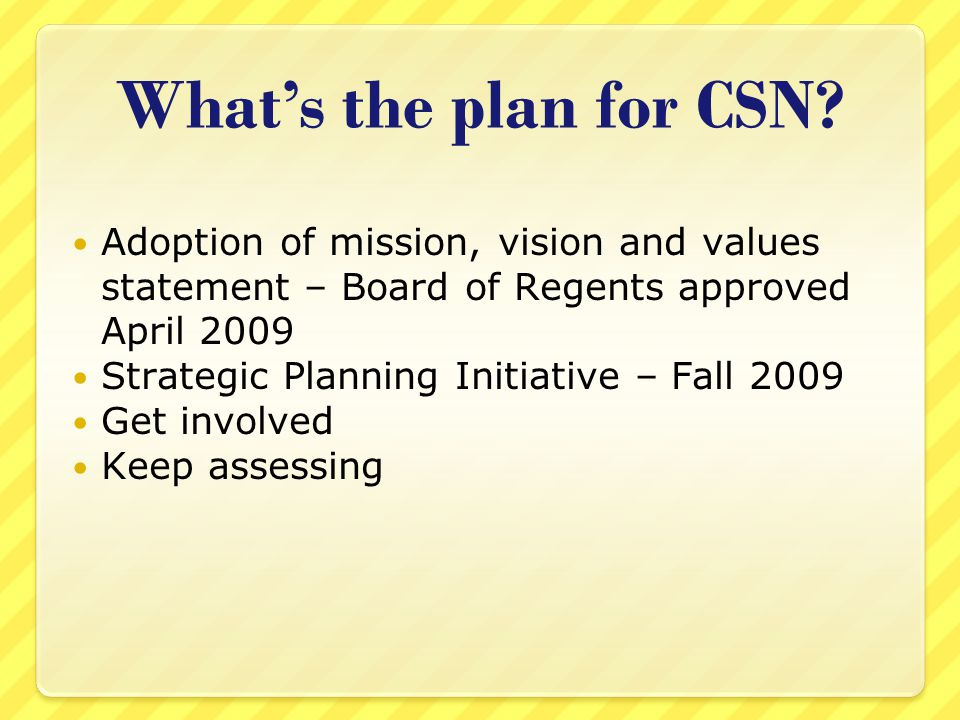 What's the plan for CSN.