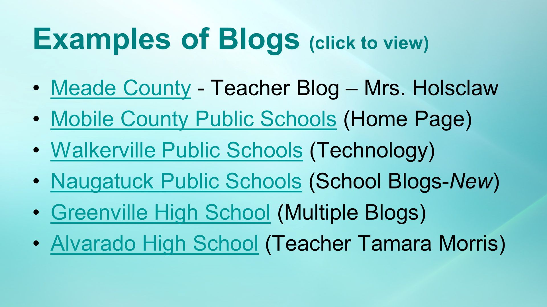 Examples of Blogs (click to view) Meade County - Teacher Blog – Mrs.