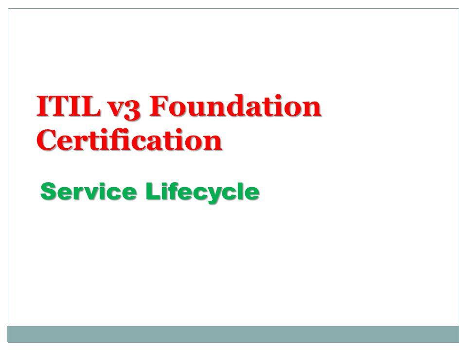 ITIL v3 Foundation Certification Service Lifecycle
